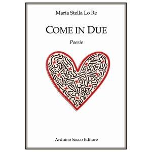 Come in due - Maria Stella Lo Re